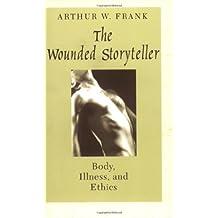 The Wounded Storyteller – Body, Illness, & Ethnics  (Paper)