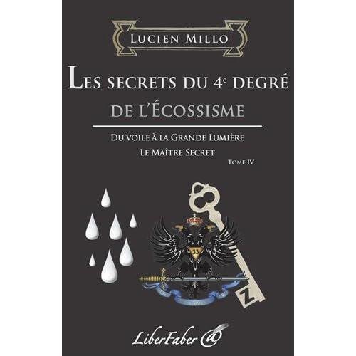 Les secrets du 4e degré de l'Ecossisme