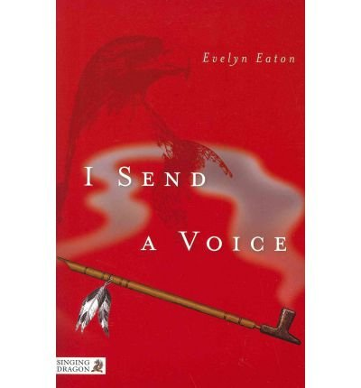 [I SEND A VOICE] by (Author)Eaton, Evelyn on May-15-12