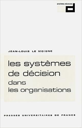 Libérez les livres de lecture en ligne téléchargeant Systèmes d'information dans les organisations, 1ère édition PDF by Jean-Louis Le Moigne