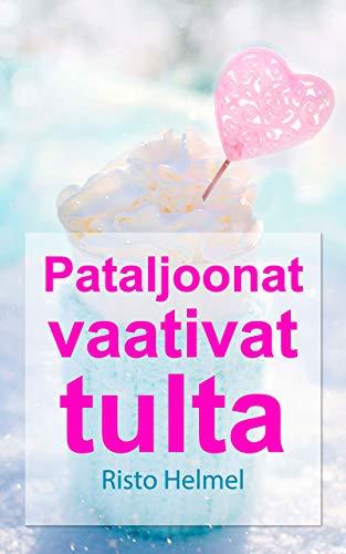 Pataljoonat vaativat tulta (Finnish Edition) por Risto Helmel