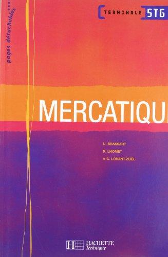 Mercatique Terminale STG par Ugo Brassart, Rachel Lhomet, Anne-Caroline Lorant-Zoël