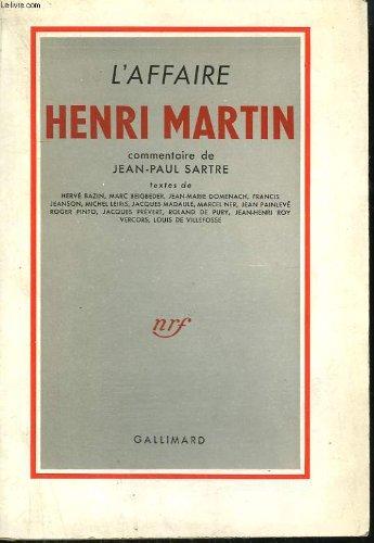 L'Affaire Henri Martin par Hervé Bazin, Marc Beigbeder, Jean-Marie Domenach, Jean-Paul Sartre, Collectif