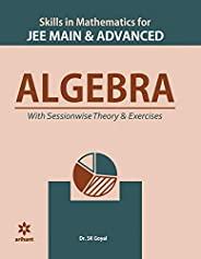 Skill in Mathematics - Algebra for JEE Main and Advanced 2020
