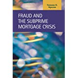Fraud and the Subprime Mortgage Crisis (Criminal Justice: Recent Scholarship)