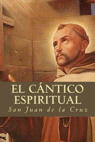 El Cántico Espiritual por San Juan de la Cruz