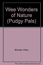 Wee Wonders Of Nature (Pudgy Pals)