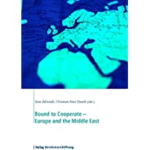 Bound to Cooperate - Europe and the Middle East (English Edition)