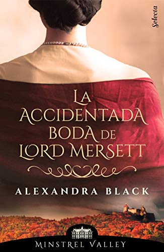 La accidentada boda de lord Mersett - SM Minstrel Valley 08, Alexandra Black (rom) 41mzY5hbpgL