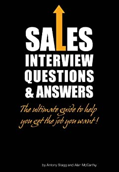Sales Interview Questions and Answers: Win the job you want! by [Stagg, Antony]
