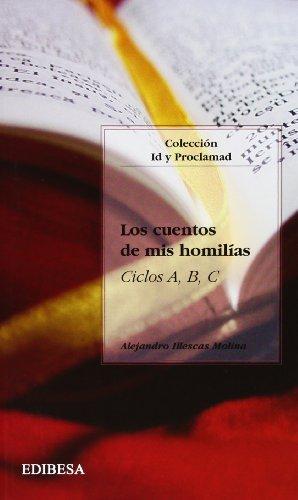 Los Cuentos de mis homilias (PALABRA Y VIDA) por ALEJANDRO ILLESCAS MOLINA