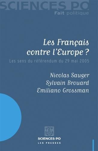 Les Franais contre l'Europe ? : Les sens du rfrendum du 29 mai 2005