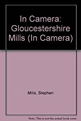 Gloucestershire Mills in Camera