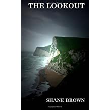 The Lookout by Shane Brown (2016-03-28)