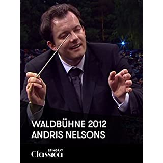 Waldbühne 2012 - Andris Nelsons