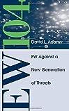 EW 104: Electronic Warfare Against a New Generation of Threats (EW100) by David L. Adamy (2015-01-01)