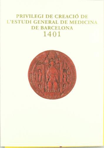 Privilegi de Creació de l'Estudi General de Medicina de Barcelona - 1401 por Rafael Conde