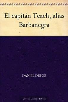 El capitán Teach, alias Barbanegra de [Defoe, Daniel]