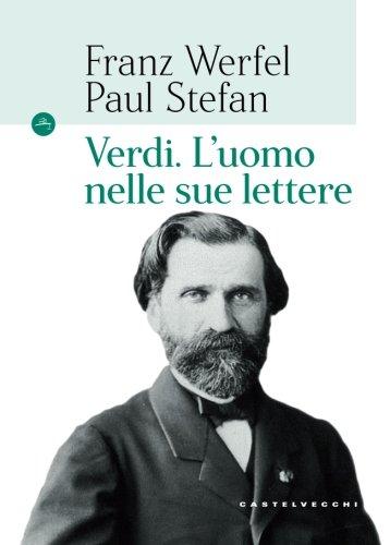 Verdi. L'uomo nelle sue lettere (Le Navi)