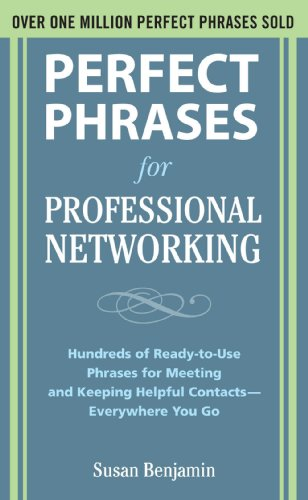 perfect-phrases-for-professional-networking-hundreds-of-ready-to-use-phrases-for-meeting-and-keeping