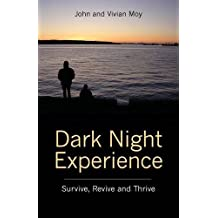 Dark Night Experience: Survive, Revive and Thrive by John and Vivian Moy (24-Mar-2015) Paperback