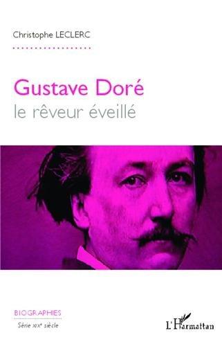 Gustave Dore le Reveur Eveille par Christophe Leclerc