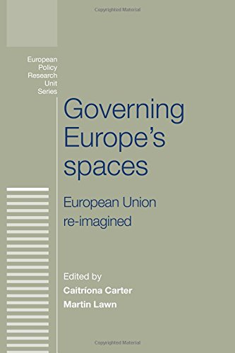 governing-europes-spaces-european-union-re-imagined-european-policy-research-unit-series