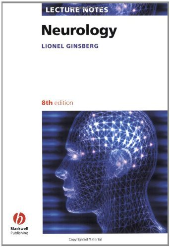Lecture Notes: Neurology by Lionel Ginsberg (2004-11-15)