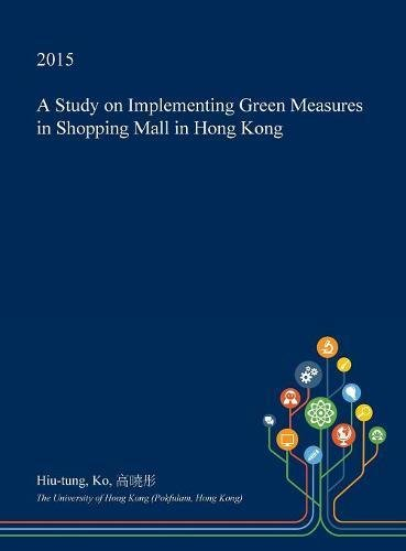 A Study on Implementing Green Measures in Shopping Mall in Hong Kong