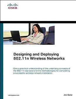 Designing and Deploying 802.11n Wireless Networks (Networking Technology) von [Geier, Jim]