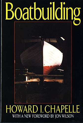Boatbuilding: A Complete Handbook of Wooden Boat Construction por Howard Irving Chapelle