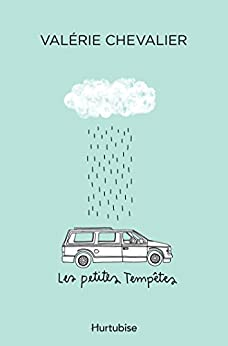 Les petites tempêtes de Valérie Chevalier 2017