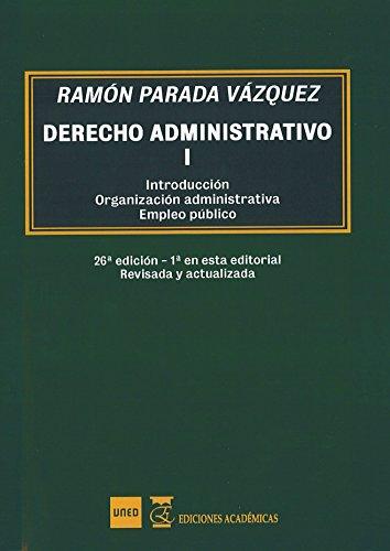 Derecho administrativo Tomo I. Introducción, organización administrativa, empleo público por Ramón Parada Vázquez