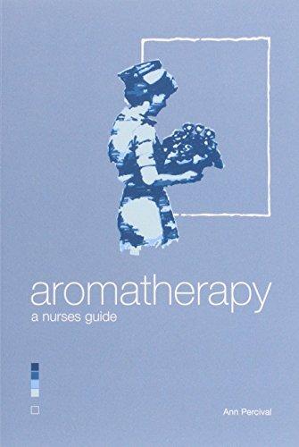 Aromatherapy - A Nurse's Guide by Ann Percival (1-Jul-2004) Paperback