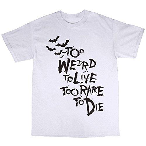 Too Weird To Live Too Rare To Die T-Shirt 100% Premium Cotton