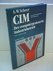 CIM: Computer integrated manufacturing : computer steered industry
