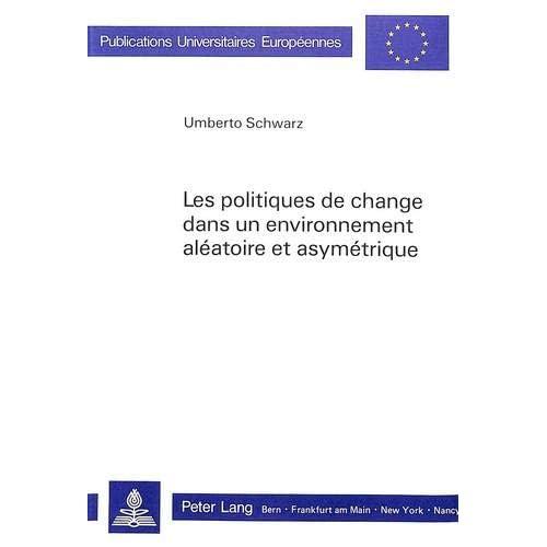 Les Politiques de Change Dans Un Environnement Aleatoire Et Asymetrique