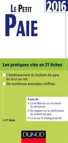 Le petit paie : Les pratiques clés en 21 fiches par From Dunod