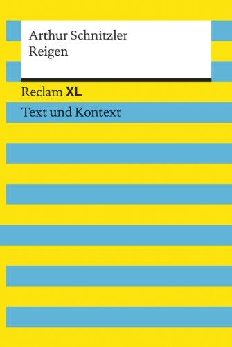 Reigen. Textausgabe mit Kommentar und Materialien: Reclam XL - Text und Kontext