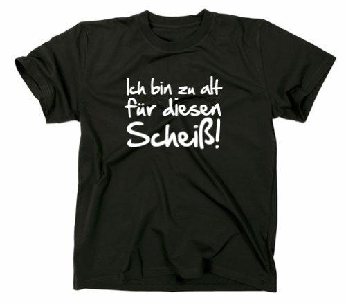 Ich bin zu alt für diesen Scheiß Fun T-Shirt, XXL, Schwarz (Erwachsene Ultra Cotton T-shirt)