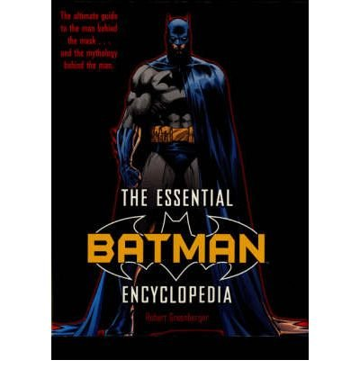 [The Essential Batman Encyclopedia] (By: Robert Greenberger) [published: September, 2008]