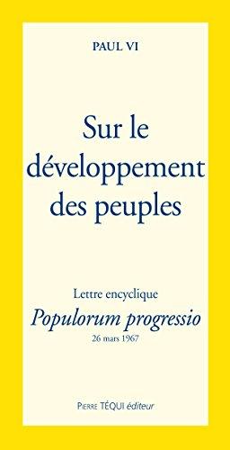 sur le développement des peuples : Lettre encyclique/Populorum progressio 26 mars 1967