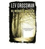 El Bosque Magico = The Magician King (Latrama (Paperback)) (Spanish) Grossman, Lev ( Author ) Apr-30-2012 Paperback