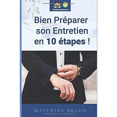 Bien Préparer Son Entretien En 10 Etapes: Comment bien préparer son entretien d'embauche en étant efficace ?