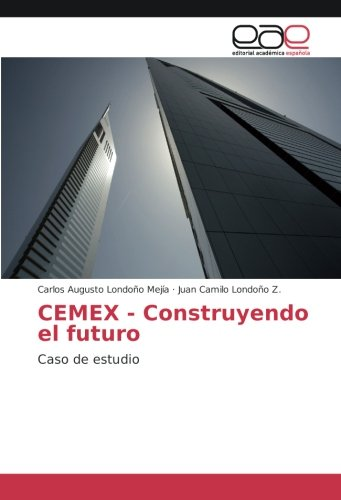 cemex-construyendo-el-futuro-caso-de-estudio