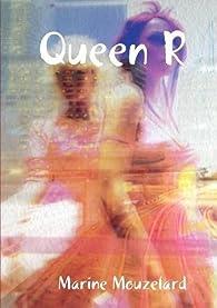 Queen R par Marine Mouzelard