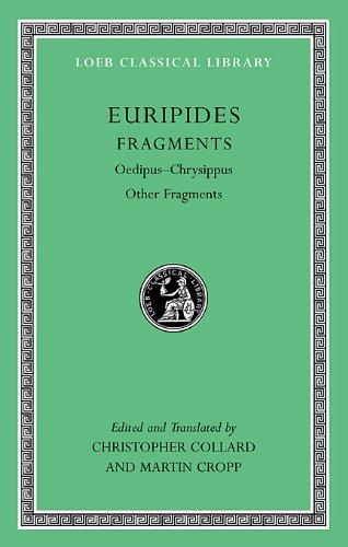Euripides: Fragments: Oedipus - Chrysippus Other Fragments: v. VIII (Loeb Classical Library)
