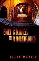 End Games in Bordeaux by Allan Massie (2015-11-03)