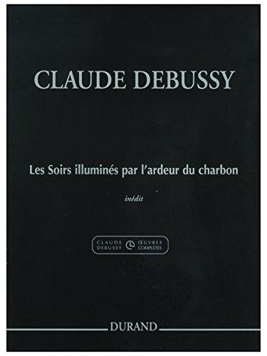 Les Soirs Illumines Par L'Ardeur Du Charbon par Claude Debussy