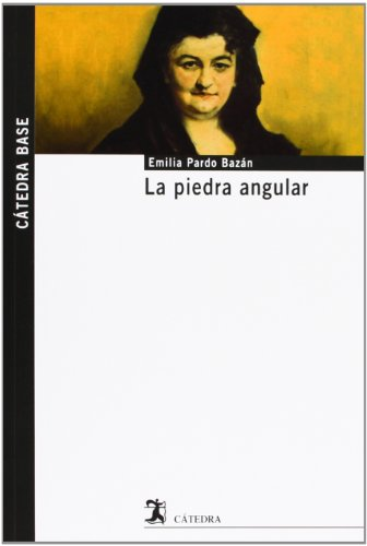 La piedra angular (Cátedra Base) por Emilia Pardo Bazán
